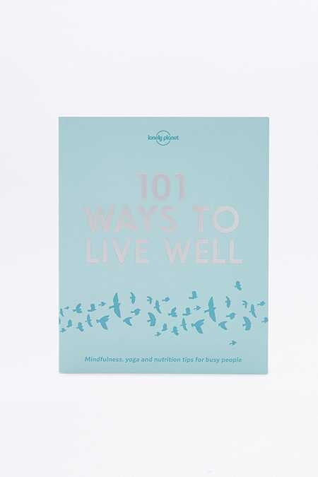 Livre 101 Ways To Live Well By Lonely Planet