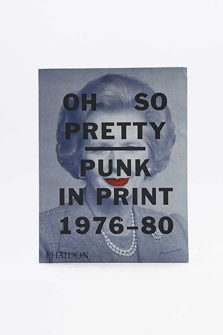 Livre Oh So Pretty : Punk in Print 1976-1980
