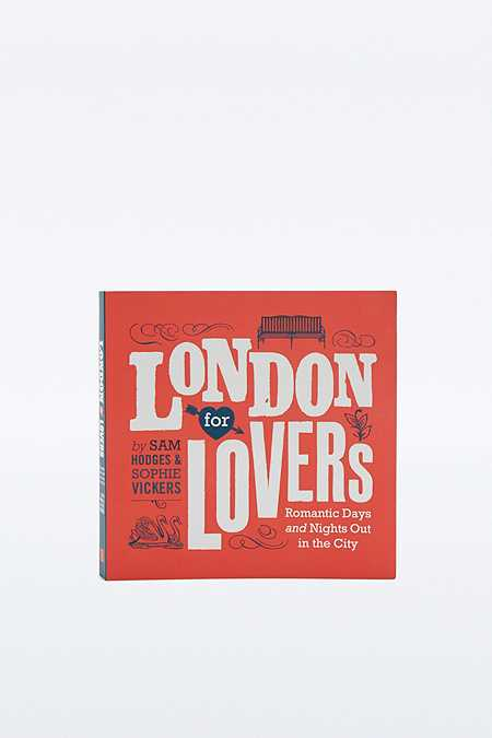 London for Lovers: Romantic Days and Nights Out in the City Book