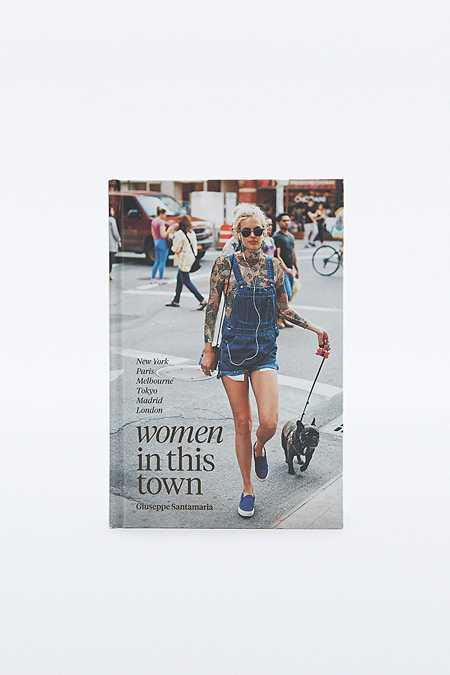 "Buch ""Women In This Town: New York, Paris, Melbourne, Tokyo, Madrid and London"""