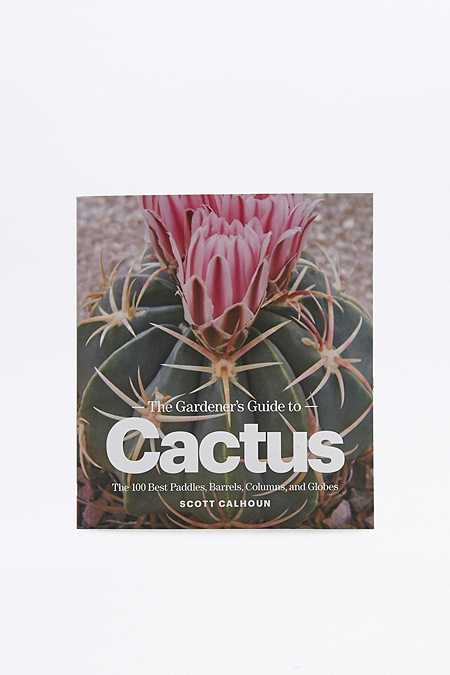 Livre The Gardener's Guide To Cactus : The 100 Best Paddles, Barrels, Columns, And Globes