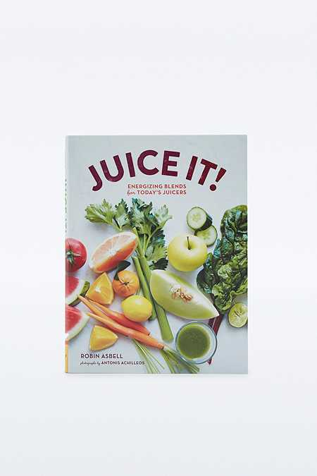 "Buch ""Juice It!: Energizing Blends for Today's Juicers"""