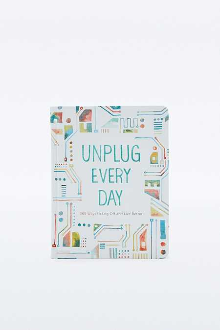 """Ratgeber """"Unplug Every Day: 365 Ways to Log Off and Live Better"""""""