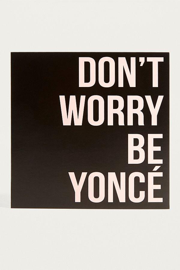 "b6554a70e20 Central 23 – Karte ""Don t Worry Be Yoncé"""