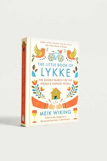 The Little Book of Lykke: The Danish Search for the World's Happiest People By Meik Wiking