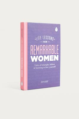 Life Lessons From Remarkable Women: Tales Of Triumph, Failure And Learning To Love Yourself By Stylist Magazine by Urban Outfitters