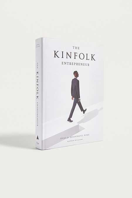The Kinfolk Entrepreneur By Nathan Williams