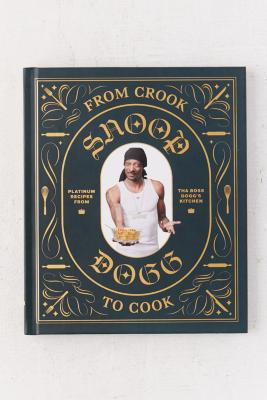 From Crook To Cook: Platinum Recipes From Tha Boss Dogg's Kitchen By Snoop Dogg by Urban Outfitters