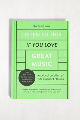 Listen To This If You Love Great Music: A Critical Curation Of 100 Essential Albums par Robin Murray - Urban Outfitters - Modalova