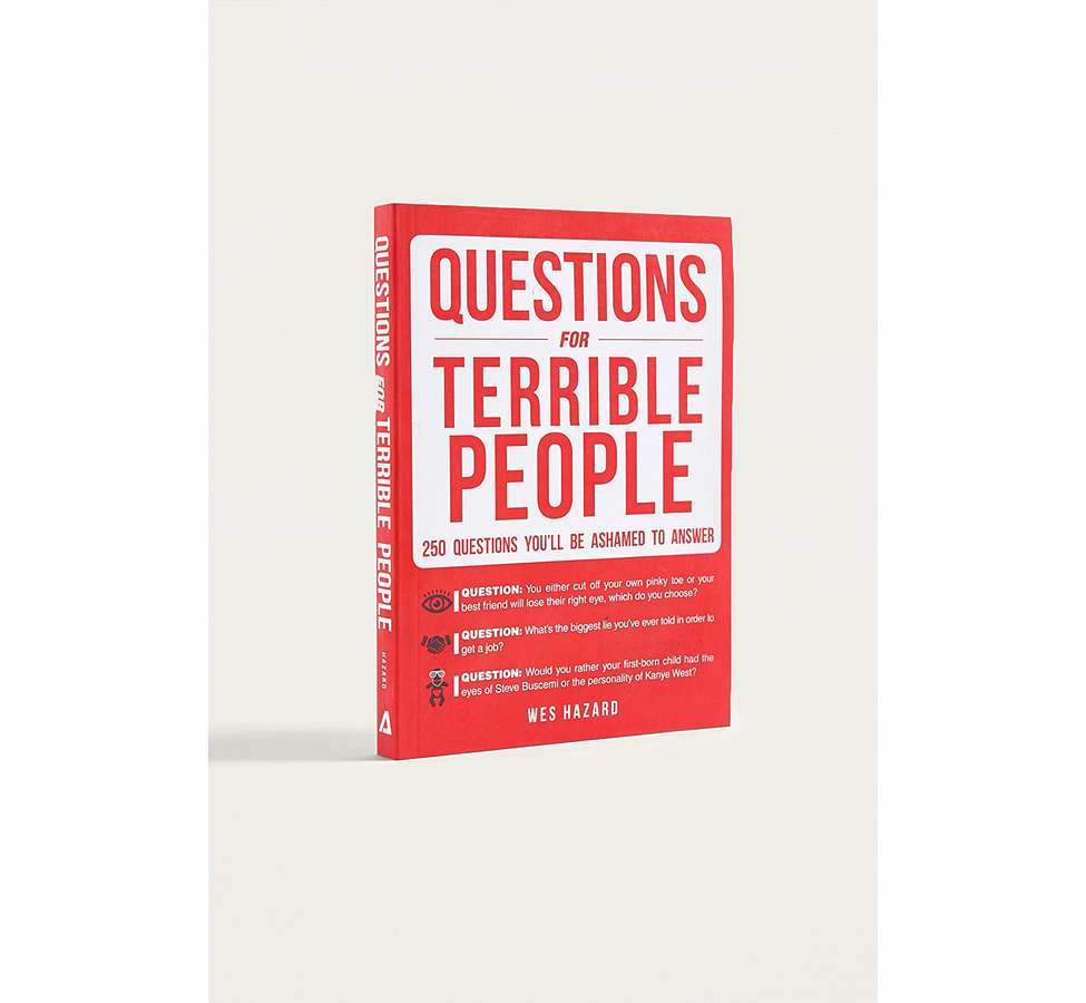 Slide View: 1: Questions For Terrible People: 250 Questions You'll Be Ashamed to Answer par Wes Hazard