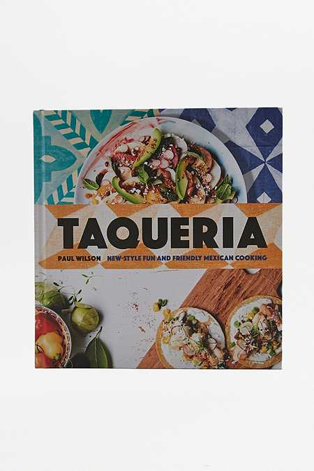 "Paul Wilson – Buch ""Taqueria: New-Style Fun and Friendly Mexican Cooking"""
