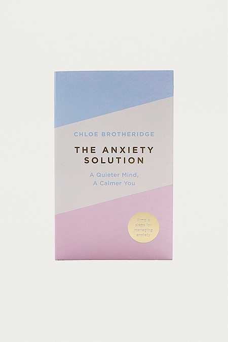The Anxiety Solution Book
