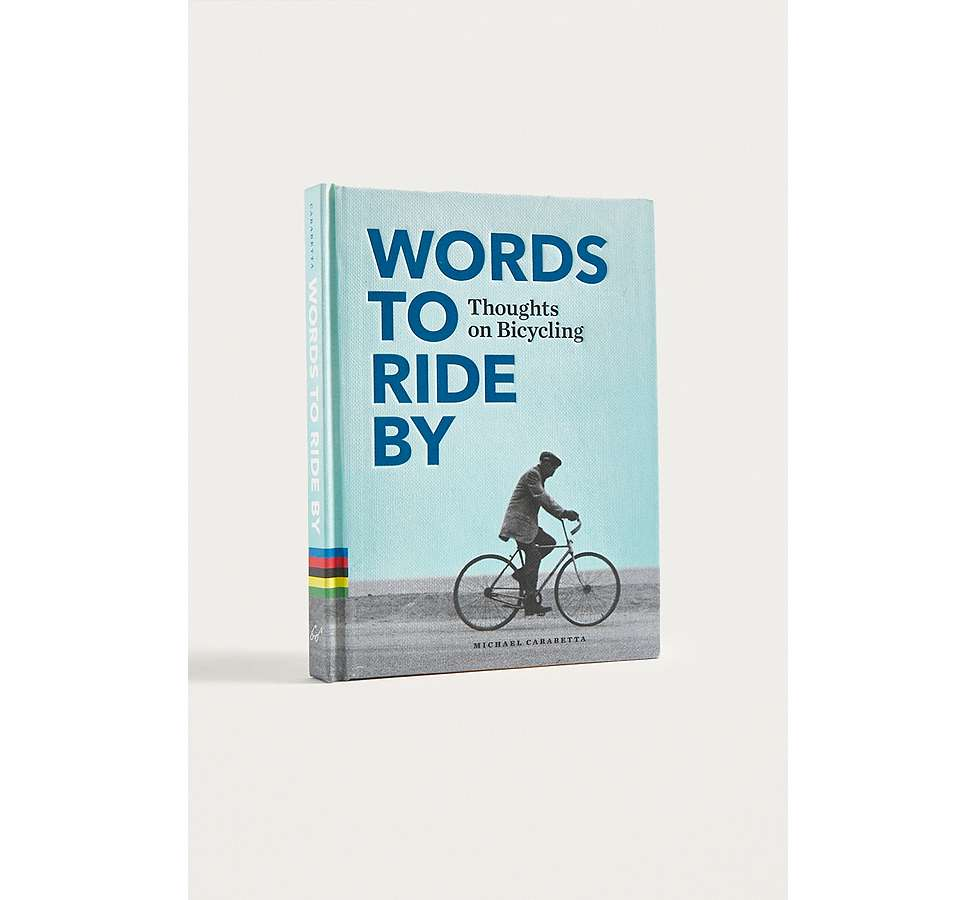 Slide View: 1: Words To Ride By: Thoughts On Bicycling par Michael Carabetta